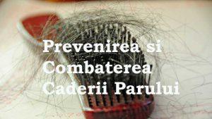 Prevenirea si combaterea caderii parului