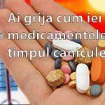 Cum afecteaza canicula tratamentele cu medicamente